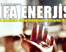Şifa Enerjisine Sahip Olduğunuzu Gösteren 10 Özellik