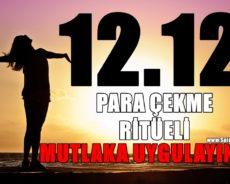 12.12 Sihiri ile Para Çekme Ritüeli Mutlaka Uygulayın