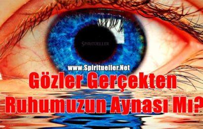 Gözler Gerçekten Ruhumuzun Aynası Mı?