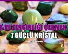 Para ve Zenginliği Çekmek İçin 7 Güçlü Kristal