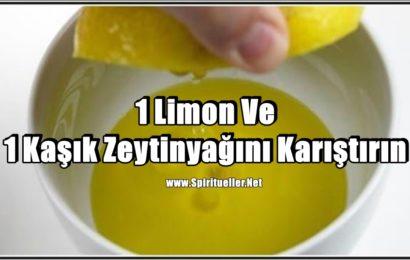 1 Limon Ve 1 Kaşık Zeytinyağını Karıştırın Sonuçlarına İnanamayacaksınız