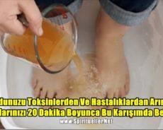Vücudunuzu Toksinlerden Ve Hastalıklardan Arındırın, Bacaklarınızı 20 Dakika Boyunca Bu Karışımda Bekletin