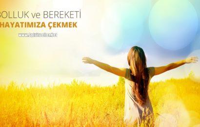 Yaşamınıza Bolluğun Akmasını İstiyorsanız Yapmanız Gereken 12 Şey