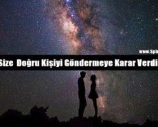 Evren Size Doğru Kişiyi Göndermeye Karar Verdiğinde