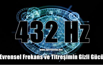 432 Hz – Evrensel Frekans ve Titreşimin Gizli Gücü