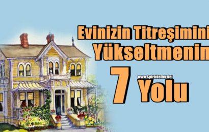 Evinizin Titreşimini Arttırmanın 7 Yolu!