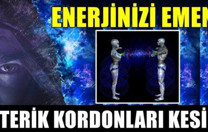 ENERJİNİZİ EMEN ETERİK KABLOLARI KESİN!!!