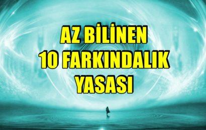 Hayatınızı 180 Derece Değiştirecek Az Bilinen 10 Farkındalık Yasası!