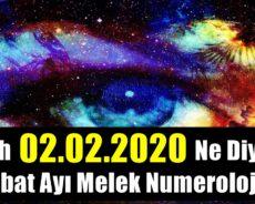 Şubat Ayı Melek Numerolojisi: Tarih 02.02.2020 Ne Diyor!!!