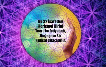 Bu 32 İşaretten Herhangi Birini Tecrübe Ettiyseniz, Doğuştan Bir Ruhsal Şifacısınız.
