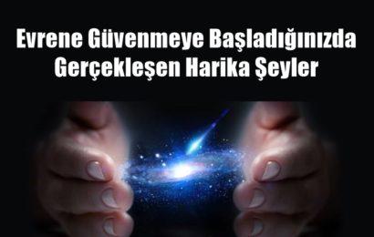 Evrene Güvenmeye Başladığınızda Gerçekleşen Harika Şeyler