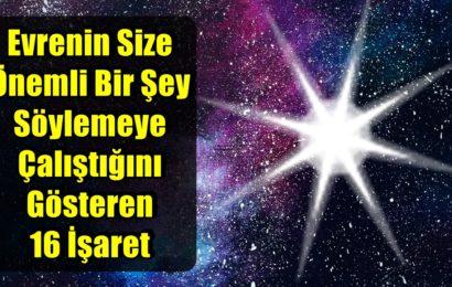 Evrenin Size Önemli Bir Şey Söylemeye Çalıştığını Gösteren 16 İşaret