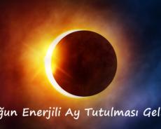 Yoğun Enerjili Ay Tutulması Geliyor
