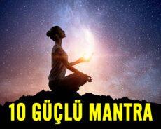 Hayatınızı Büyük Ölçüde Değiştirebilecek 10 Güçlü Şifa Mantraları