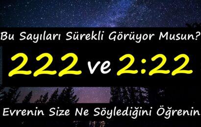222 veya 2:22'yi Görüyorsanız – Evrenin Size Ne Söylediğini Öğrenin!