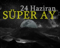 24 Haziran 2021 Süper Ay: Bu Günün Ana Tehlikeleri