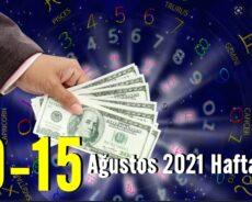9-15 Ağustos 2021 Haftası İçin Finansal Burç Yorumu – Bu Hafta Mali Açıdan Seni Neler Bekliyor